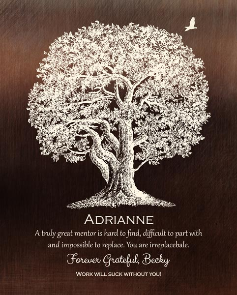 Large Oak Tree The Value Of A Great Mentor Preceptor Unsurpassed Gift Personalized For Adrianne