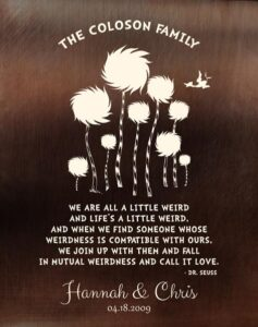 Read more about the article Eight Year Anniversary Dr. Seuss Truffula Trees A Little Weird Quote Faux Bronze Brass Gift – Personalized For Chris
