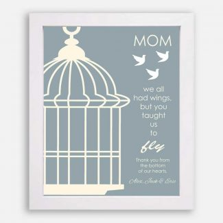 Mom Bird Cage You Taught Us