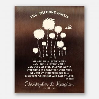 8 Year Anniversary Gift Dr. Seuss Personalized Truffula Trees A Little Weird Quote Faux Bronze Brass #1471