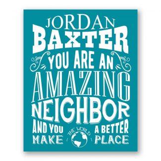 Neighbor Amazing Custom Plaque Tin Sign