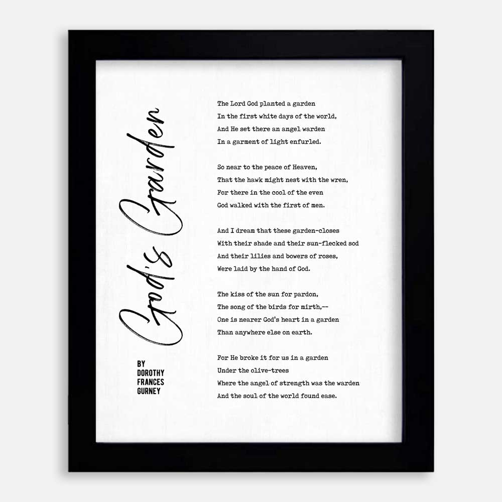 Search Poetry: God's Garden Poem by Dorothy Frances Gurney Displayed in Artistic Typography in a Black Frame