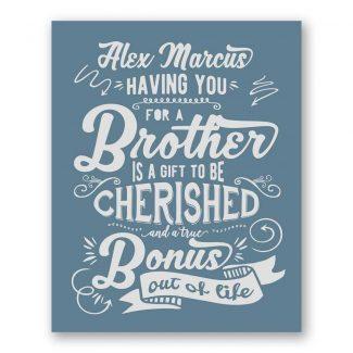 Brother Gift To Be Cherished Bonus