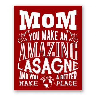 Mom Makes An Amazing Lasagne Art