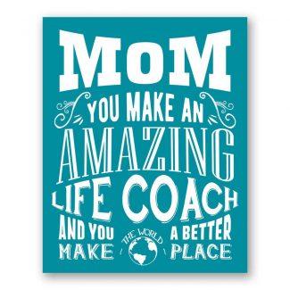 Mom You Make An Amazing Life