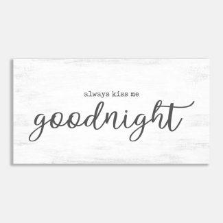 Always Kiss Me Goodnight Farmhouse Typography