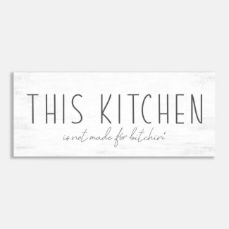 This Kitchen Is Not Made For Bitchin' #LT-1023